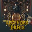 Spectacle Légendes de Paris + Royal Hotel Paradis