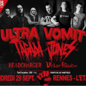 ULTRA VOMIT + TAGADA JONES + HEADCHARGER @ Liberté // L'Etage - RENNES