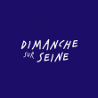 DIMANCHE SUR SEINE - 2 SEPTEMBRE à PARIS - Billets & Places