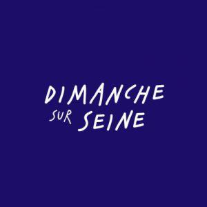 DIMANCHE SUR SEINE - 26 AOUT @ Dimanche Sur Seine - PARIS