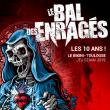 Concert LE BAL DES ENRAGES, LES 10 ANS ! à RAMONVILLE @ LE BIKINI - Billets & Places