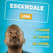 "Spectacle LINO COMEDY - ""ESCANDALE"""
