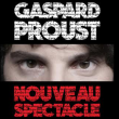 Spectacle GASPARD PROUST à Belfort @ La Maison du Peuple  - Billets & Places