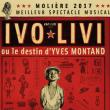 Spectacle Ivo Lévi ou le destin d'Yves Montand