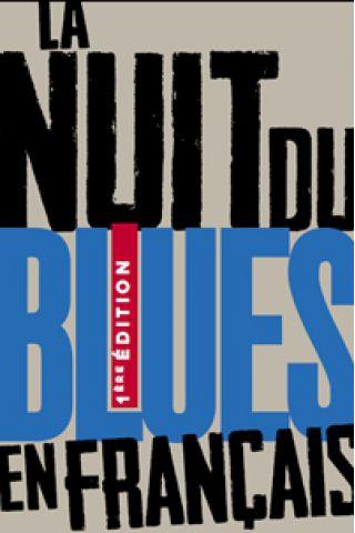 Concert La nuit du blues en français - 1ère édition à Paris @ New Morning - Billets & Places