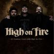 Concert HIGH ON FIRE + DEAD KIWIS à Feyzin @ L'EPICERIE MODERNE - Billets & Places