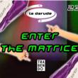 Soirée LA DARUDE : Enter The Matrice à Paris @ Le Trabendo - Billets & Places