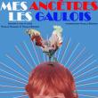 Théâtre Mes ancêtres les Gaulois - Cie La Volige
