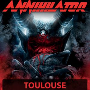 "ANNIHILATOR + Special Guest  ""A Tour For The Demented 2018"" @ LE METRONUM - TOULOUSE"