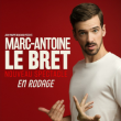 Spectacle MARC-ANTOINE LE BRET