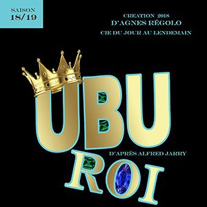 """Ubu Roi"" - Cie Du Jour Au Lendemain"