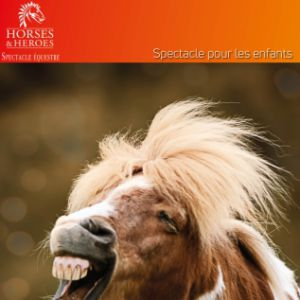 Horses & Heroes - Spectacle Enfant