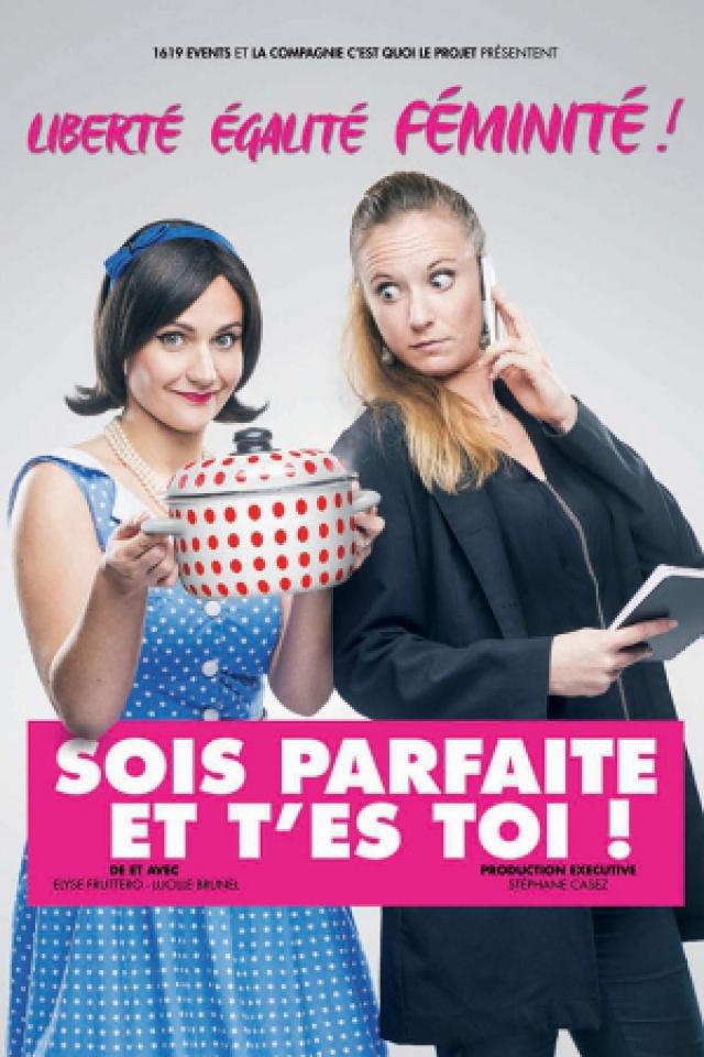 Sois parfaite et t'es toi ! @ Théâtre de Jeanne - NANTES