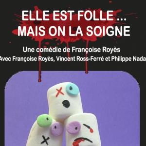 ELLE EST FOLLE MAIS ON LA SOIGNE @ Comédie PaKa - MARSEILLE