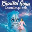 Spectacle CHANTAL GOYA dans Le Soulier Qui Vole à Toulon @ Zénith Oméga - Billets & Places