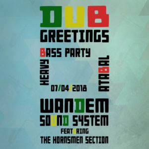 DUB GREETINGS : WANDEM SOUND SYSTEM meets EQUAL BROTHERS @ Atabal - BIARRITZ