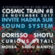 Soirée Cosmic Train #8 Invite Hadra sur Sound System Dorisso Shotu