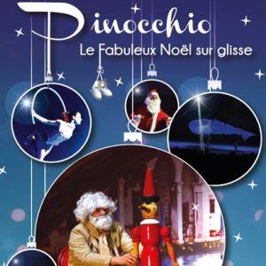 PINOCCHIO, LE FABULEUX NOEL SUR GLISSE @ Zénith de Dijon - Dijon