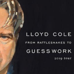 "Lloyd Cole ""From Rattlesnakes To Guesswork Tour"""