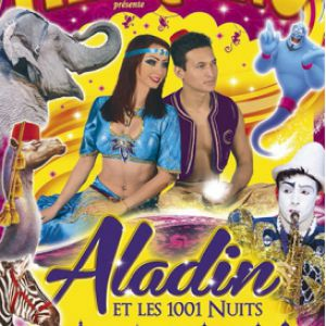 """Le Cirque Medrano """"Aladin et les 1001 nuits"""" à RENNES @ Zone de la gaité à côté du Castorama - SAINT JACQUES DE LA LANDE"""