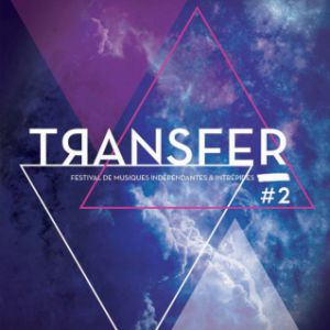 FESTIVAL TRANSFER #2 - JOUR 2 (19h>5h) @ TRANSBORDEUR - Villeurbanne
