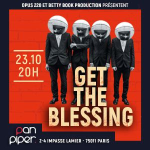GET THE BLESSING «BRISTOPIA» @ LE PAN PIPER - PARIS