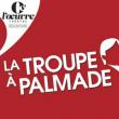 Spectacle LA TROUPE A PALMADE s'amuse avec... à PARIS @ THEATRE DE L'OEUVRE - Billets & Places