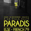 Soirée  10 NOV VEILLE DE JOUR FERIE LIVE PARADIS+ELSE+ FRENCH 79 DJ SET à MARSEILLE @ La Villa ALLIV - Billets & Places