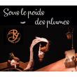 Spectacle SOUS LE POIDS DES PLUMES