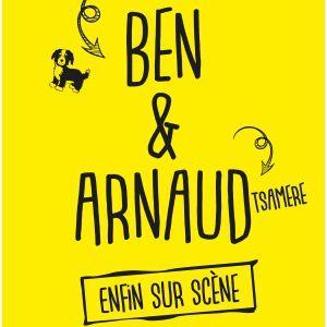 BEN & ARNAUD TSAMERE @ Théâtre Municipal  - Anzin