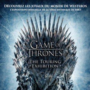 GAME OF THRONES THE TOURING EXHIBITION @ PARC EXPO PORTE DE VERSAILLES - PARIS