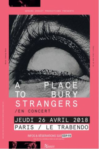 Billets A PLACE TO BURY STRANGERS - Le Trabendo