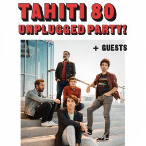 Tahiti 80 - Unplugged Party !