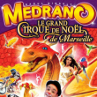 "Spectacle Medrano le Grand Cirque de Noël ""Légende du Dragon"" à MARSEILLE"
