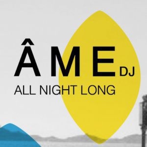 Visionair : ÂME dj All Night Long @ ROOFTOP R2 Marseille - MARSEILLE