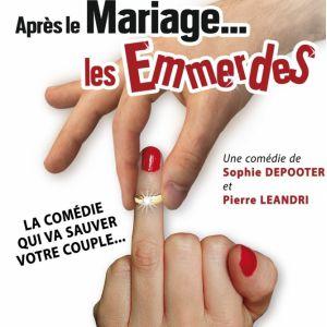 Apres Le Mariage... Les Emmerdes