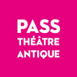 Carte PASS - THEATRE ANTIQUE à ARLES - Billets & Places