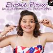 Spectacle ELODIE POUX, le syndrome du Playmobil à PAPEETE @ GRAND THEATRE - Billets & Places