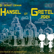 Spectacle Hansel et Gretel 2024