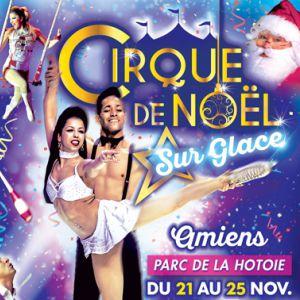 Le Cirque de Noël sur Glace à AMIENS @ Parc de la Hautoie - AMIENS
