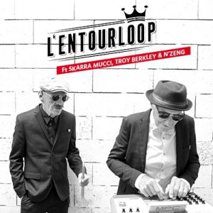 L'entourloop Ft Skarra Mucci, T. Berkley & N'zeng +Proleter +Mula