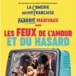 Théâtre LES FEUX DE L AMOUR ET DU HASARD