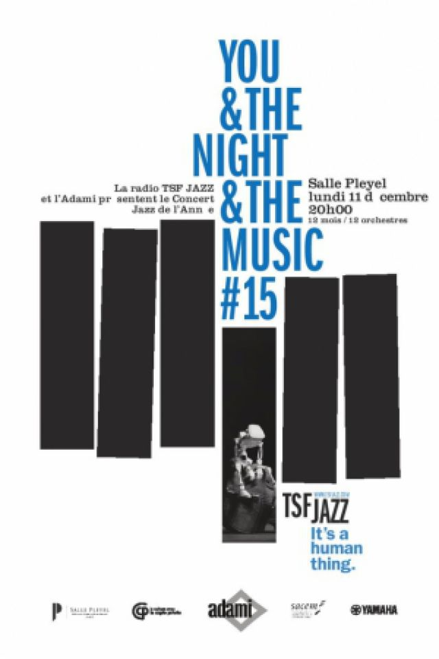 """YOU & THE NIGHT & THE MUSIC"" @ Salle Pleyel - Paris"