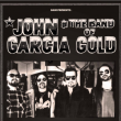 Concert JOHN GARCIA & THE BAND OF GOLD with Special Guest : DEAD QUIET   à Paris @ Le Trabendo - Billets & Places