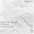 Soirée  CONTACT: MANO LE TOUGH, MAKAM, NUMERO6 à Paris @ Le Social Club - Billets & Places