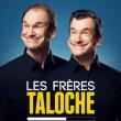 Spectacle LES FRERES TALOCHE à LILLE @ Théâtre du Casino Barrière - Billets & Places