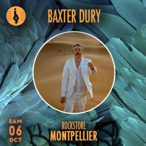 BAXTER DURY @ Le Rockstore - Montpellier