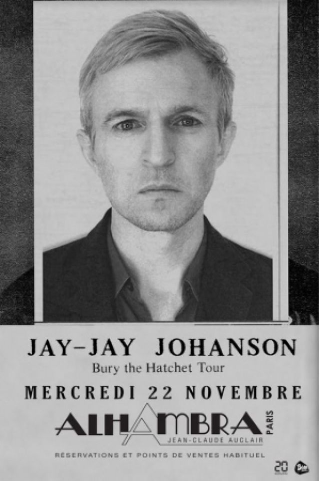 JAY JAY JOHANSON @ Alhambra - Paris