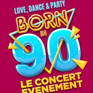 BORN IN 90 @ ACCORHOTELS ARENA - PARIS