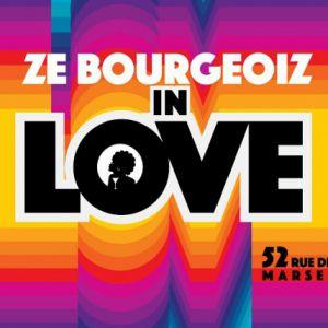 Soirée ZE BOURGEOIZ IN LOVE à MARSEILLE @ Au «52» - Billets & Places
